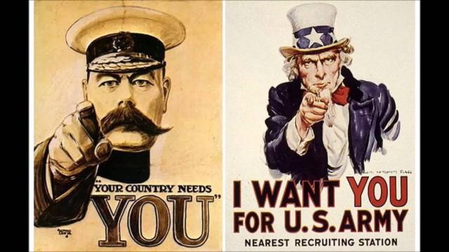 Campagnes publicitaires de recrutement britannique et américaine au moment de la Première guerre mondiale. Si les anglo-saxons n'ont jamais manqué d'hommes prêts à se battre, tout doit être fait pour que ça ne change pas.